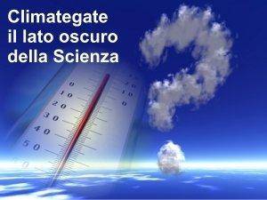 il-global-warming-non-e-stato-manipolato,-il-climagate-e-una-beffa,-scagionati-gli-scienziati