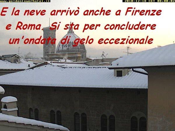 La neve è giunta anche su Firenze - con accumulo tra i 25 e i 30 cm - e su Roma. E' un'ondata di gelo eccezionale, sia a livello termico che a livello precipitativo. Ma pian piano si andrà verso un generale rialzo termico. Nell'immagine uno scorcio mattutino di Firenze. Fonte www.goldentowerhotel.it